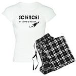 Science It's gotten us this Women's Light Pajamas
