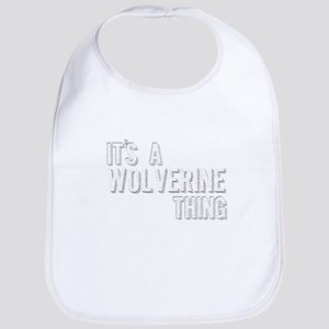 Its A Wolverine Thing Baby Bib
