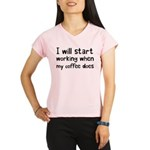 When My Coffee Starts Work Performance Dry T-Shirt