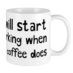 When My Coffee Starts Working Mug