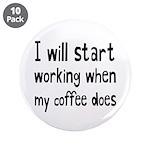 When My Coffee Starts Workin 3.5