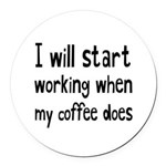 When My Coffee Starts Working Round Car Magnet
