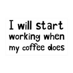 When My Coffee Starts Working 35x21 Wall Decal