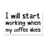 When My Coffee Starts Working Car Magnet 20 x 12