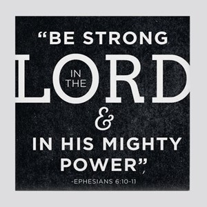 Be Strong In The Lord Tile Coaster