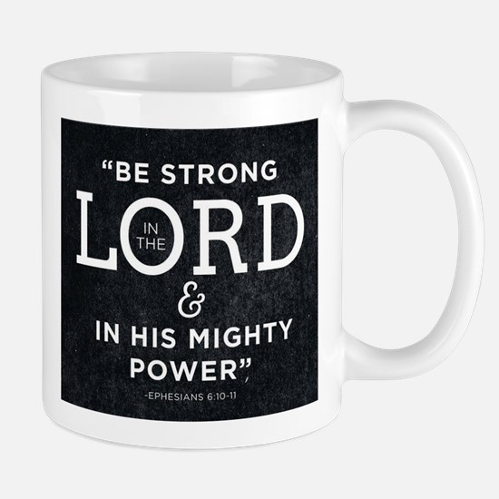 Be Strong In The Lord Mugs
