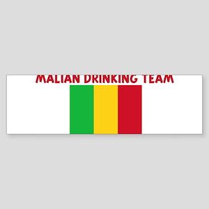 MALIAN DRINKING TEAM Bumper Sticker