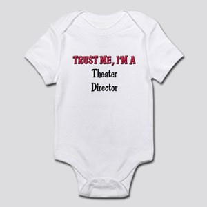 Trust Me I'm a Theater Director Infant Bodysuit