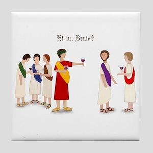 """Julius Caesar """"Et tu, Brute?"""" Drinks Tile Coaster"""