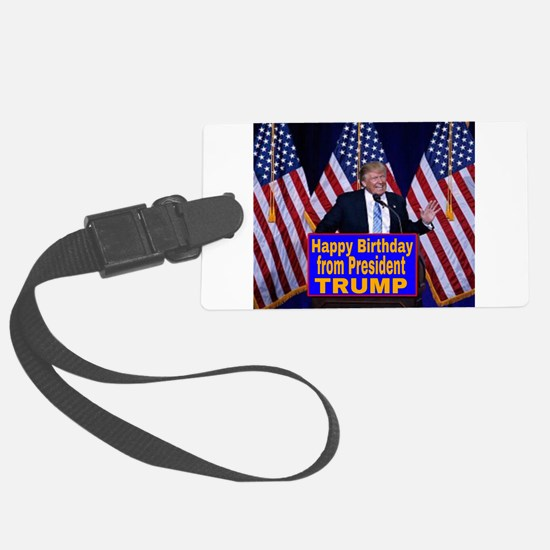 Happy Birthday from President Tr Luggage Tag