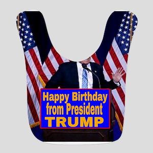 Happy Birthday from President T Polyester Baby Bib