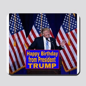 Happy Birthday from President Trump Mousepad