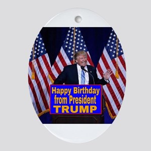 Happy Birthday from President Trump Oval Ornament