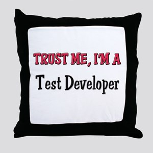Trust Me I'm a Test Developer Throw Pillow