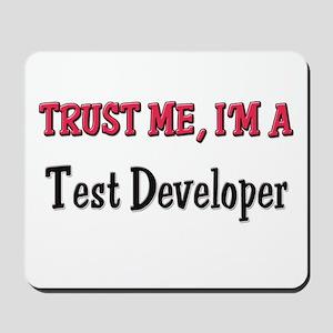 Trust Me I'm a Test Developer Mousepad
