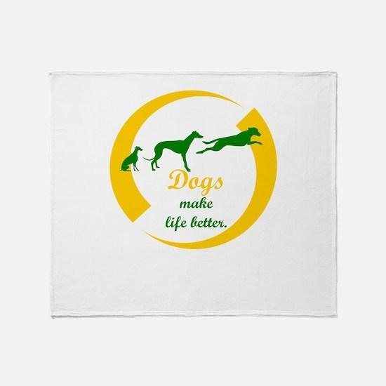 dogs make life better Throw Blanket