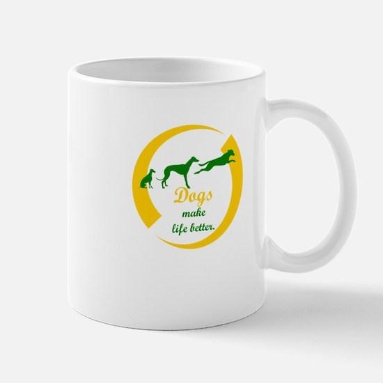 dogs make life better Mugs