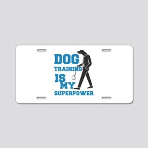 dog training is my supperpo Aluminum License Plate