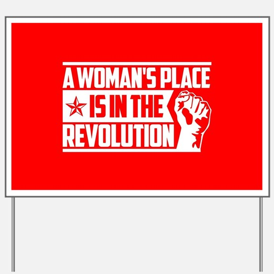 Womans Place in Revolution Yard Sign