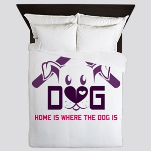 home is where the dog is Queen Duvet