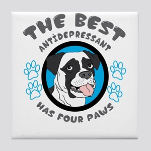 the best antidepressant has four paws Tile Coaster