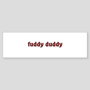 Fuddy Duddy Bumper Sticker