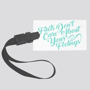 Facts Dont Care Large Luggage Tag