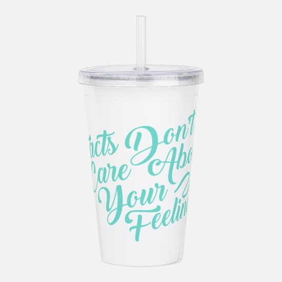 Facts Dont Care Acrylic Double-wall Tumbler