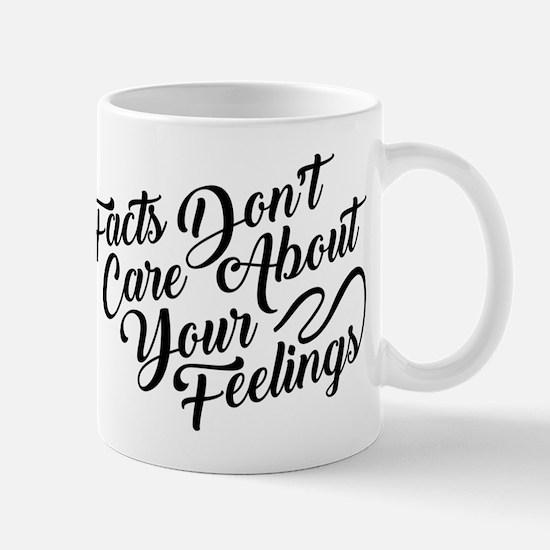 Facts Dont Care Mug