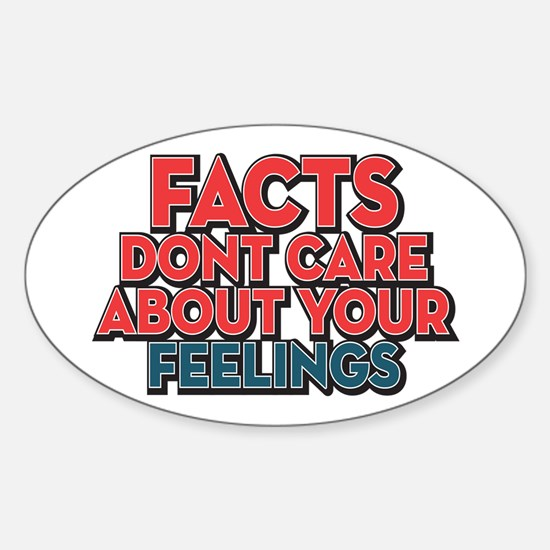 Facts Dont Care Sticker (Oval)