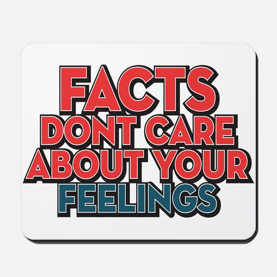 Facts Dont Care Mousepad
