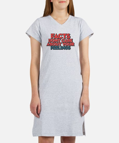 Facts Dont Care Women's Nightshirt