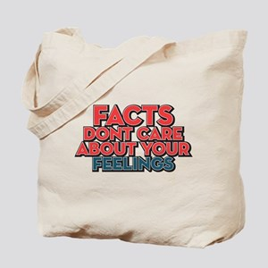 Facts Dont Care Tote Bag