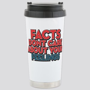 Facts Dont Care Stainless Steel Travel Mug
