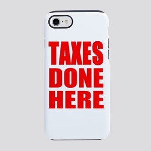 Taxes Done Here iPhone 8/7 Tough Case
