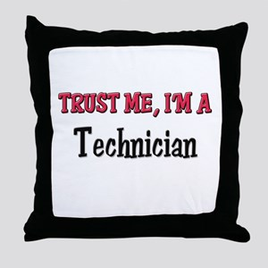 Trust Me I'm a Technician Throw Pillow