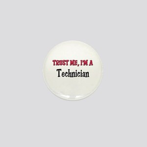 Trust Me I'm a Technician Mini Button