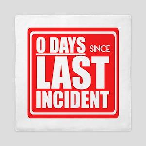 Zero Days since Last Incident sign, Ac Queen Duvet
