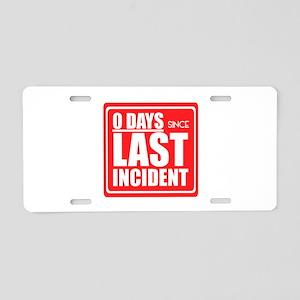 Zero Days since Last Incide Aluminum License Plate