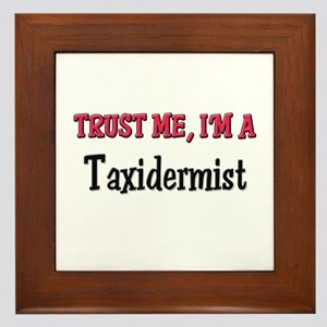 Trust Me I'm a Taxidermist Framed Tile