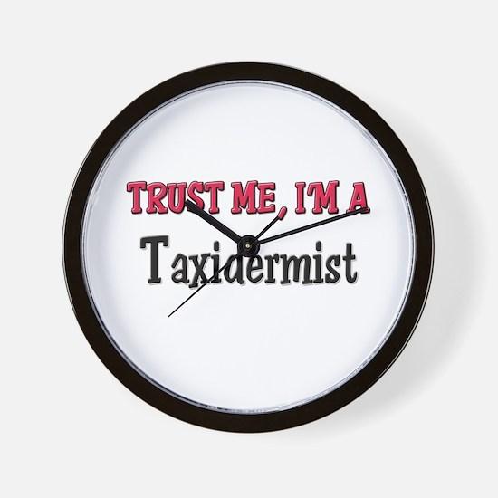 Trust Me I'm a Taxidermist Wall Clock