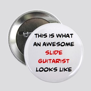 """awesome slide guitarist 2.25"""" Button"""