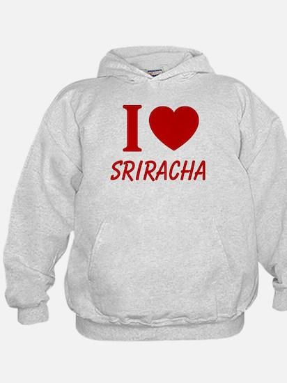 I Heart Sriracha Sweatshirt