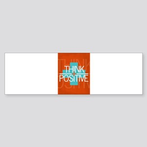 Think Positive Bumper Sticker