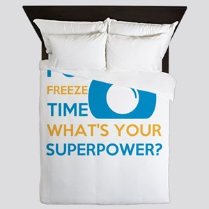 i can free time, what's your super Queen Duvet