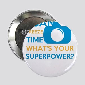 """i can free time, what's your supe 2.25"""" Button"""