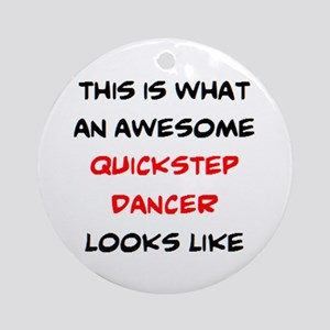 awesome quickstep dancer Round Ornament