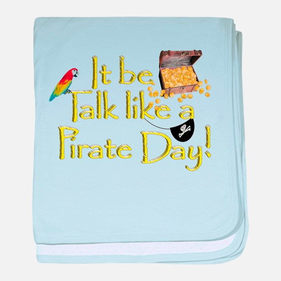 It Be Talk Like A Pirate Day baby blanket