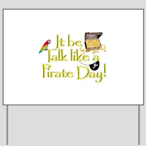 It Be Talk Like A Pirate Day Yard Sign