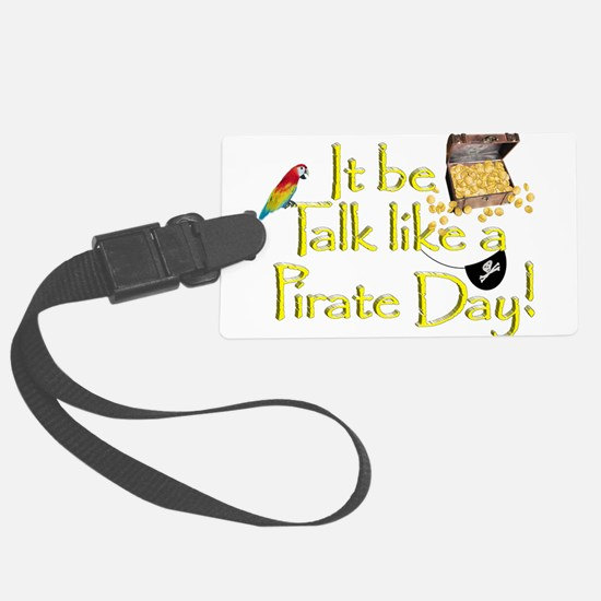 It Be Talk Like A Pirate Day Luggage Tag